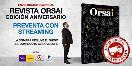 NUEVA REVISTA ORSAI + STREAMING 29 NOVIEMBRE: «Preventa + Streaming» (USD) entradas
