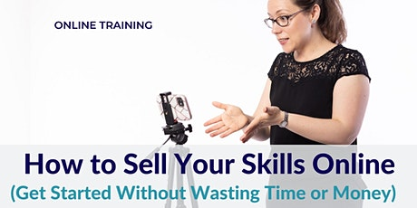 How to Sell Your Skills Online tickets