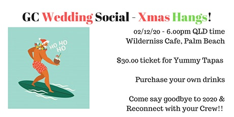 GC Wedding Social - Xmas Hangs tickets