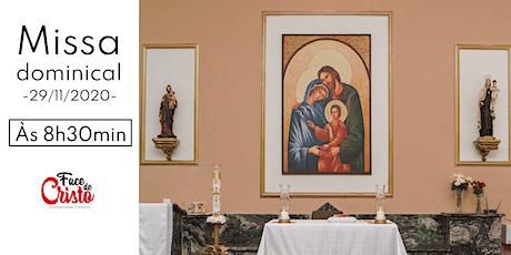 Missa Dominical -  29 de novembro - 8:30 ingressos