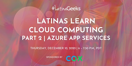 Latinas Learn Cloud Computing - Azure App Services tickets