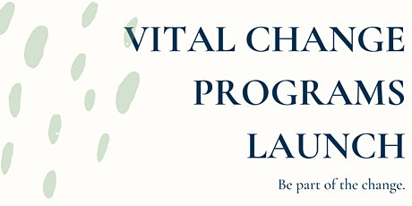 Vital Change Programs Launch - morning tea tickets