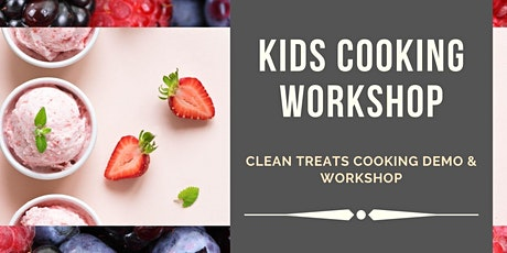 Kids Healthy Treats Workshop & Cooking Demo - 9 years and older tickets