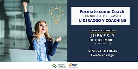 Charla Informativa: Programa de Liderazgo y Coaching 9 de Diciembre19 hs entradas
