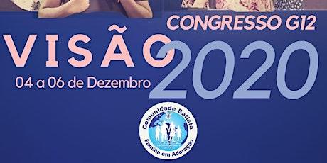 """CONGRESSO G12 """"VISÃO 2020"""" ingressos"""