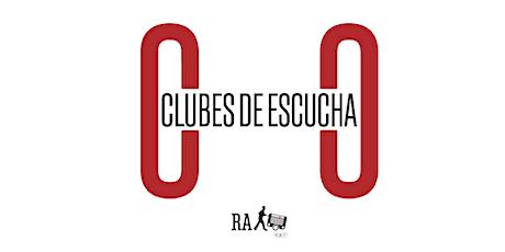 Club de Escucha - [Episodio inédito] | Radio Ambulante Fest 2020 entradas