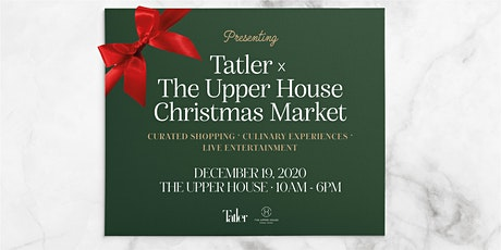 Tatler x The Upper House Christmas Market tickets