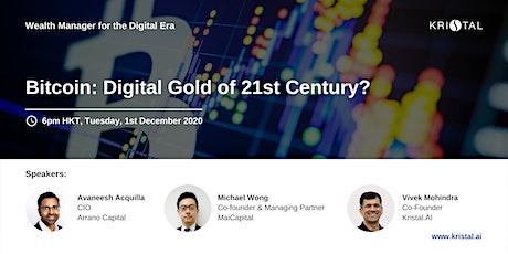 Bitcoin : Digital Gold of 21st Century? tickets