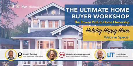 The Ultimate Home Buyer Workshop: Holiday Happy Hour, Webinar Special tickets