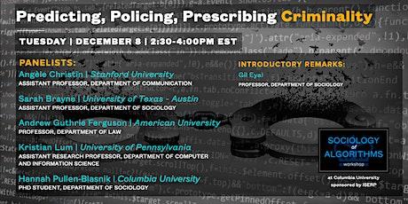 Predicting, Policing, Prescribing Criminality tickets