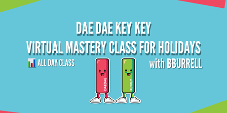DAEDAE KEYKEY VIRTUAL MASTERY CLASS FOR THE HOLIDAYS with BBURRELL tickets