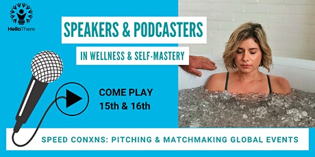 Speed ConXNs: for Speakers & Podcasters in Wellness & Self-Mastery tickets