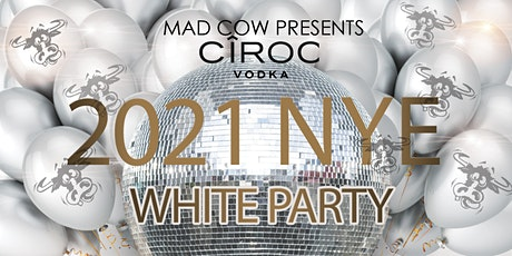 Mad Cow Tavern X Ciroc New Years Eve Party tickets