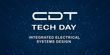 CDT TECH DAY 2020  INTEGRATED ELECTRICAL SYSTEMS DESIGN STREAM tickets
