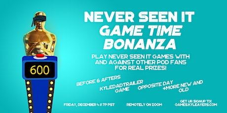Never Seen It Presents: Never Seen It Game Time Bonanza tickets