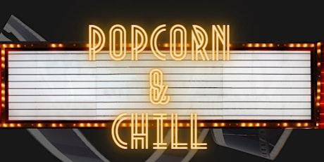 Popcorn & Chill tickets