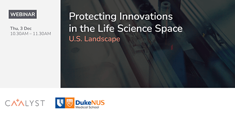 Protecting Innovations in the Life Science Space (U.S. Landscape) tickets