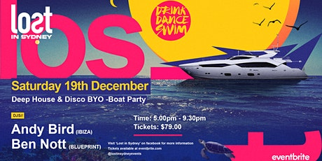 LOST IN SYDNEY - BYO BOAT PARTY || SAT 19TH DECEMBER || DEEP HOUSE & DISCO tickets