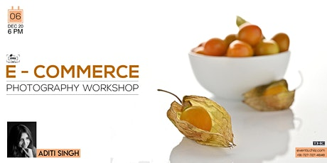 E COMMERCE PHOTOGRAPHY WORKSHOP tickets