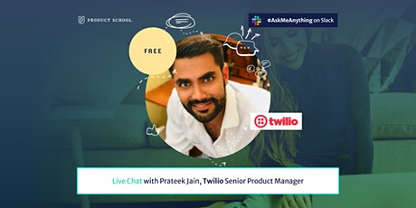 Live Chat with Twilio Senior Product Manager tickets