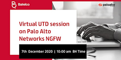 Virtual UTD session on Palo Alto Networks  NGFW tickets