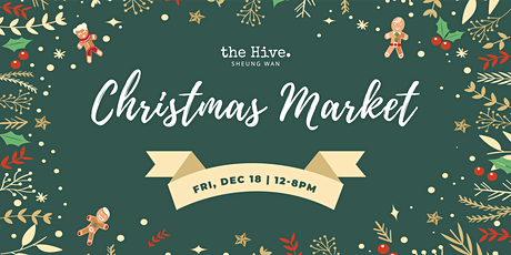 Christmas Market at the Hive Sheung Wan tickets