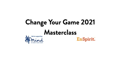 Change Your Game in 2021: Supporting Mental Health Charity - MIND tickets