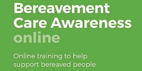 Bereavement Care Awareness Online - 30 January 2021 tickets