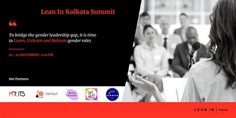 Lean In Kolkata Summit  |  Learn, Unlearn, Relearn tickets