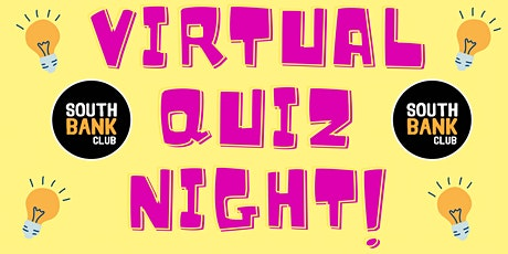 The SouthBank Club Virtual Quiz Night! tickets