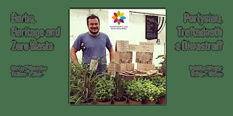 Perlysiau, Treftadaeth a Diwastraff - Herbs, Heritage and Zero Waste tickets