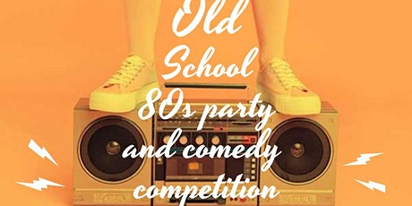 80s party and comedy competition tickets