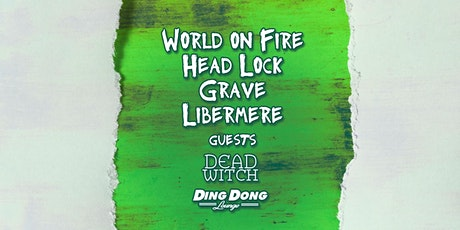 World On Fire, Head Lock Grave, Libermere & Guests tickets