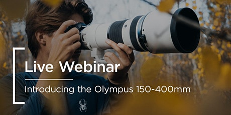 Live Webinar | Introducing the Olympus 150-400mm tickets