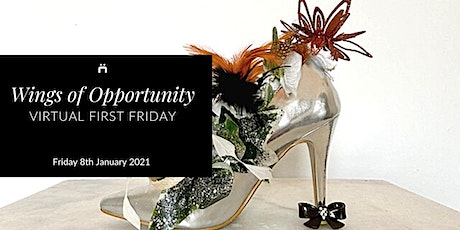 Virtual First Friday : Wings of Opportunity (monthly for members only) tickets