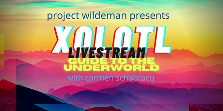 Livestream Xolotl, Guide to the Underworld. tickets