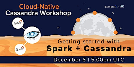 Cloud-Native Cassandra Workshop: Getting started with Cassandra and Spark tickets