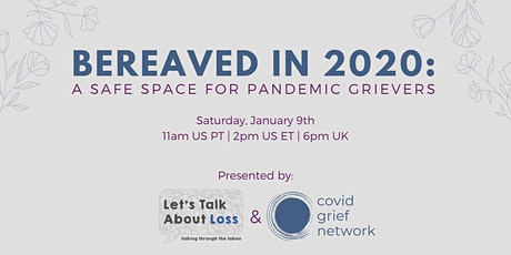 Bereaved in 2020: a safe space for pandemic grievers tickets
