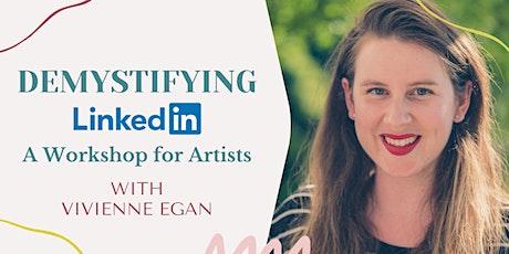 Demystifying LinkedIn: A Workshop for Artists **UK Time** tickets