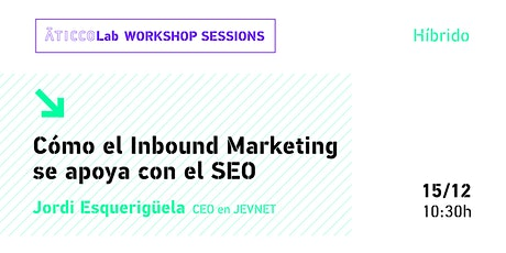 AticcoLab Workshop Sessions | Cómo el Inbound Marketing se apoya con el SEO entradas