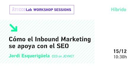 AticcoLab Workshop Sessions | Cómo el Inbound Marketing se apoya con el SEO tickets