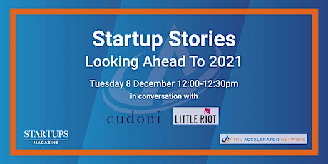 Startup Stories: Looking Ahead To 2021 - The Accelerator Network tickets