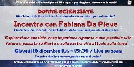DONNE SCIENZIATE: incontro con Fabiana Da Pieve biglietti
