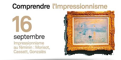 Impressionnisme au féminin : Morisot, Cassatt, Gonzalès billets
