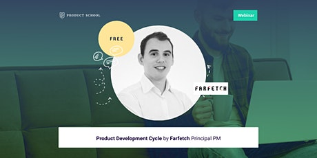 Webinar: Product Development Cycle by Farfetch Principal PM tickets