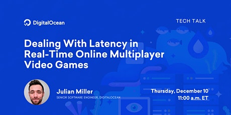 Dealing With Latency in Real-Time Online Multiplayer Video Games tickets