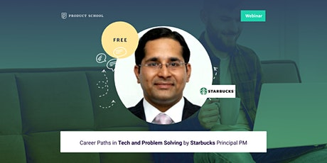 Webinar: Career Paths in Tech and Problem Solving by Starbucks Principal PM tickets