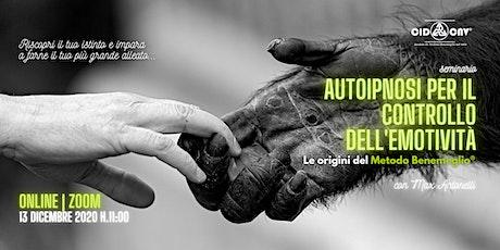 """Seminario ONLINE • """"AUTOIPNOSI PER IL CONTROLLO DELL'EMOTIVITÀ"""" biglietti"""