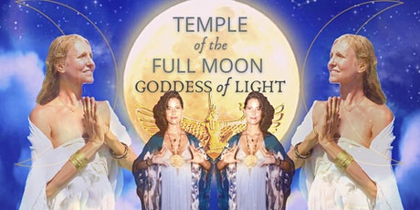 TEMPLE OF THE FULL MOON  - Goddess of Light Healing Transmission Circle tickets