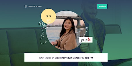 Webinar: What Makes an Excellent Product Manager by Yelp PM tickets